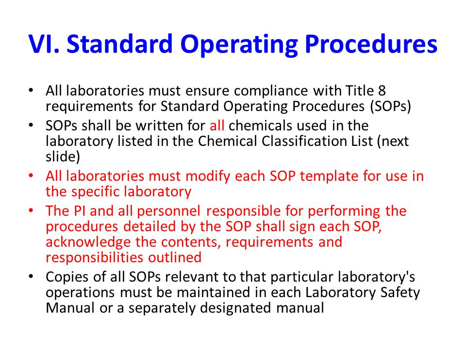 VI. Standard Operating Procedures All laboratories must ensure compliance with Title 8 requirements for Standard Operating Procedures (SOPs) SOPs shal