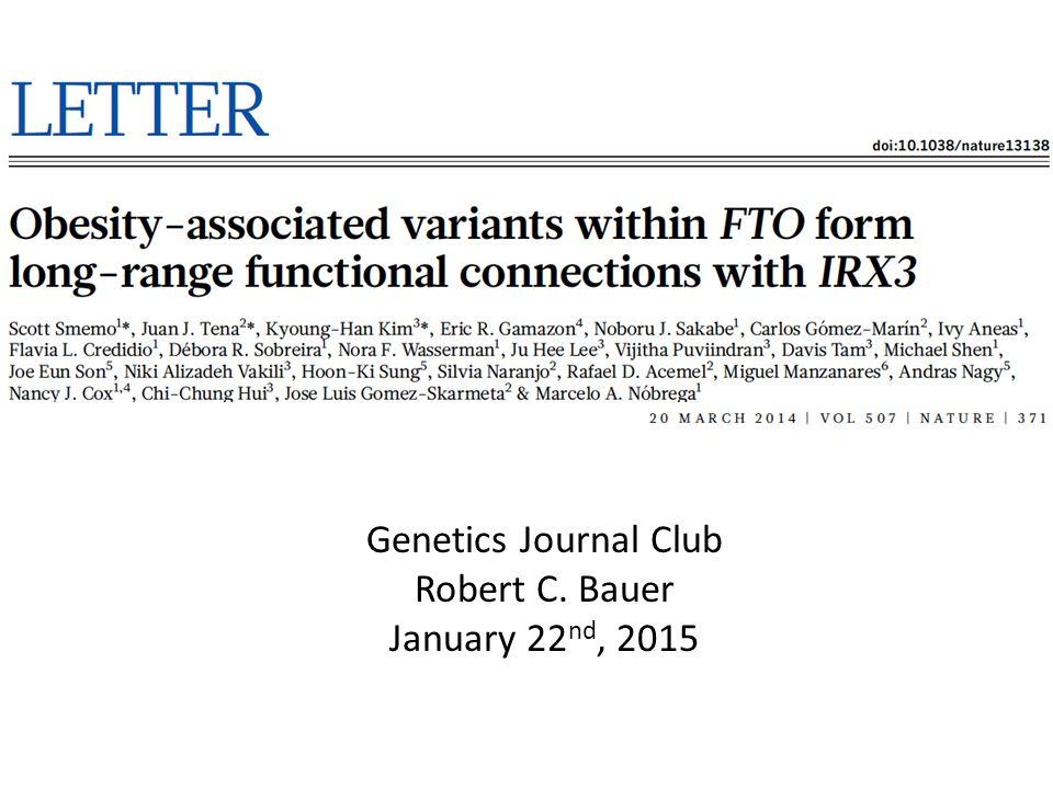 Genetics Journal Club Robert C. Bauer January 22 nd, 2015