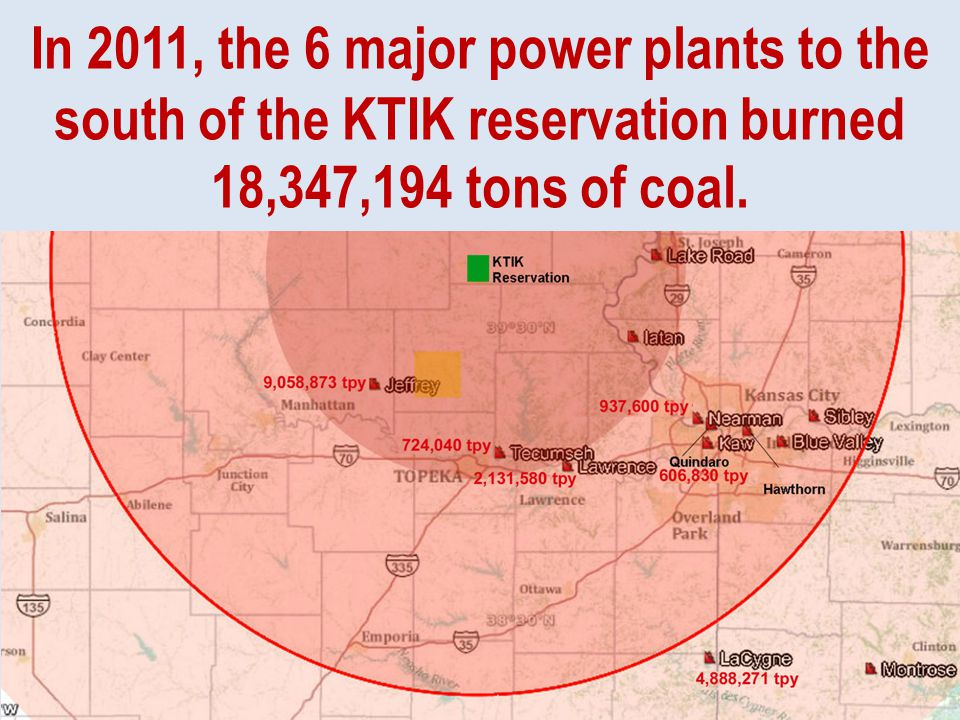 In 2011, the 6 major power plants to the south of the KTIK reservation burned 18,347,194 tons of coal.