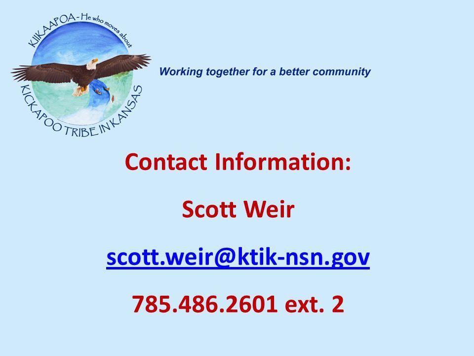 Contact Information: Scott Weir scott.weir@ktik-nsn.gov 785.486.2601 ext. 2 scott.weir@ktik-nsn.gov