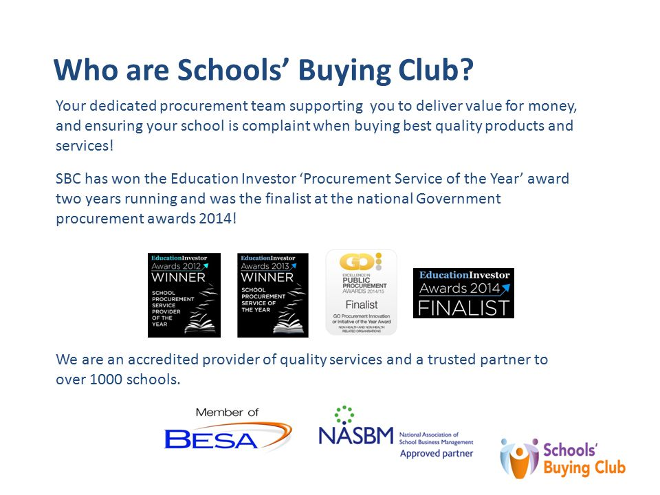SBC has won the Education Investor 'Procurement Service of the Year' award two years running and was the finalist at the national Government procurement awards 2014.