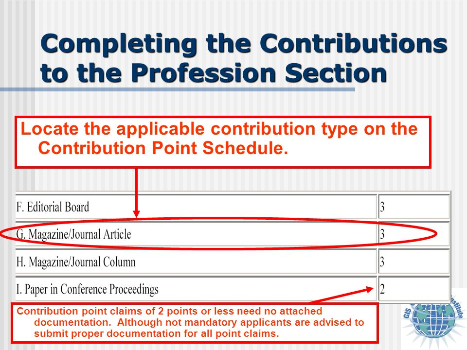 Completing the Contributions to the Profession Section Locate the applicable contribution type on the Contribution Point Schedule. Contribution point