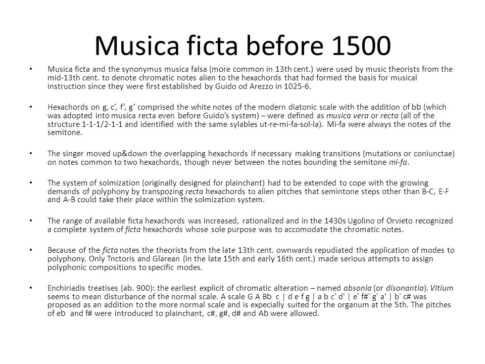 Musica ficta before 1500 Musica ficta and the synonymus musica falsa (more common in 13th cent.) were used by music theorists from the mid-13th cent.