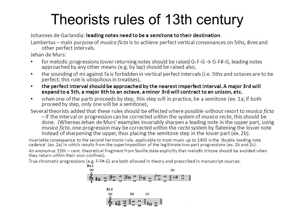 Theorists rules of 13th century Johannes de Garlandia: leading notes need to be a semitone to their destination.