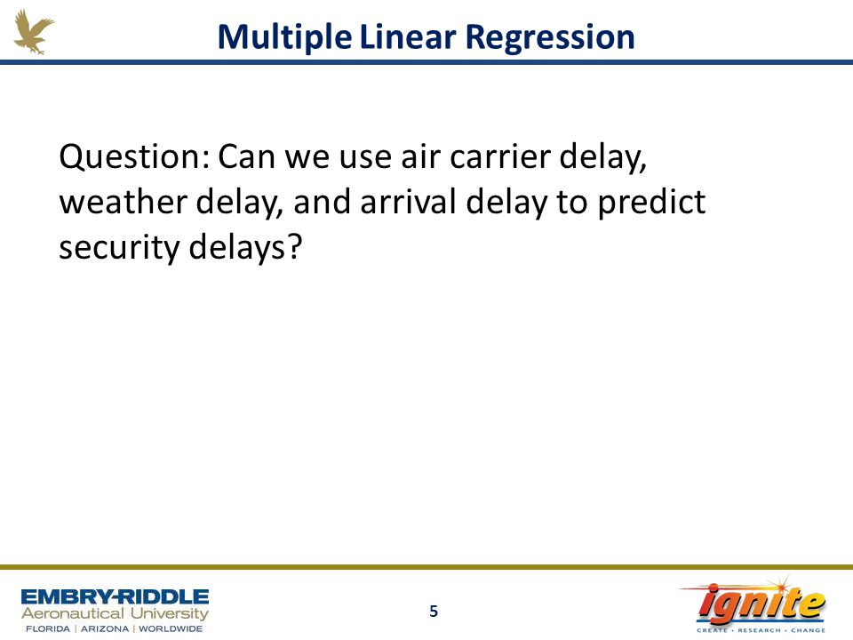 5 Multiple Linear Regression Question: Can we use air carrier delay, weather delay, and arrival delay to predict security delays?