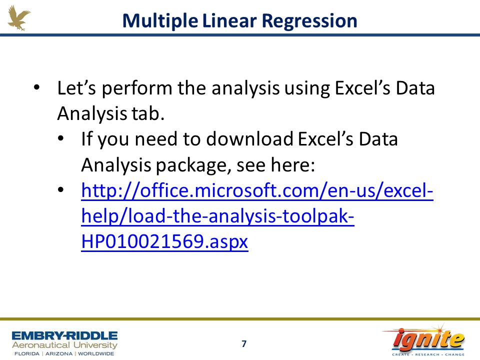 7 Multiple Linear Regression Let's perform the analysis using Excel's Data Analysis tab.