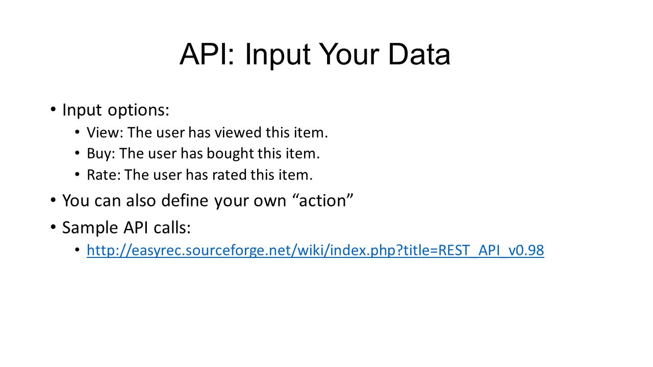 API: Input Your Data Input options: View: The user has viewed this item.