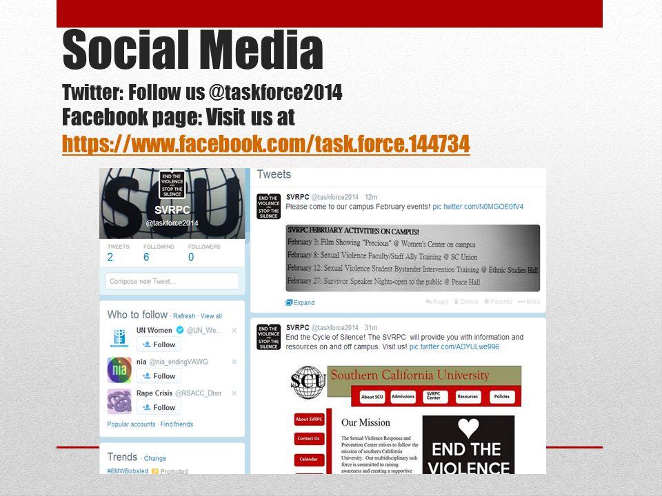 Social Media Twitter: Follow us @taskforce2014 Facebook page: Visit us at https://www.facebook.com/task.force.144734 https://www.facebook.com/task.force.144734