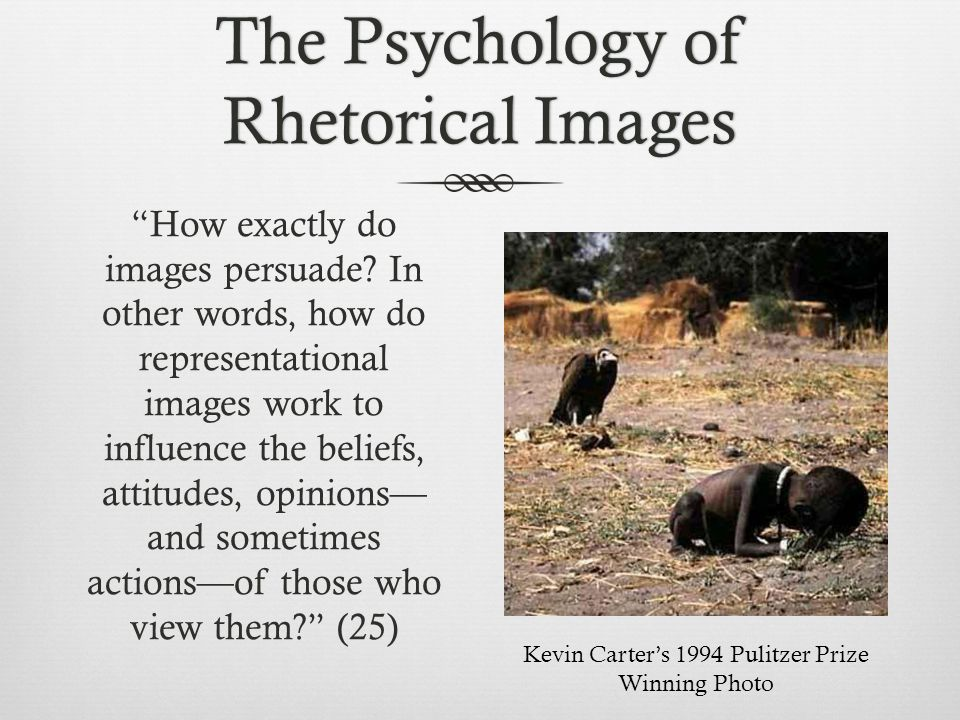 The Psychology of Rhetorical Images How exactly do images persuade.