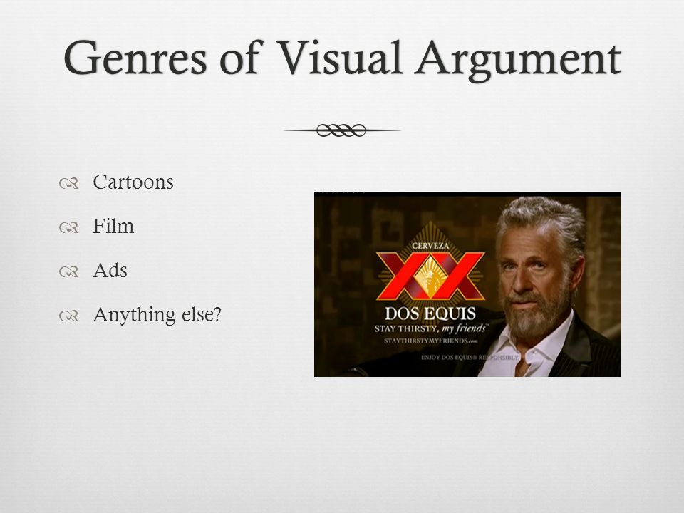Genres of Visual ArgumentGenres of Visual Argument  Cartoons  Film  Ads  Anything else