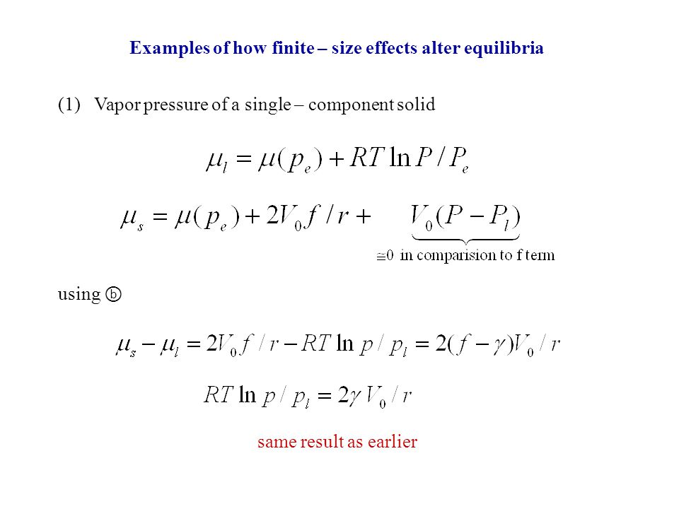 Examples of how finite – size effects alter equilibria (1) Vapor pressure of a single – component solid using ⓑ same result as earlier