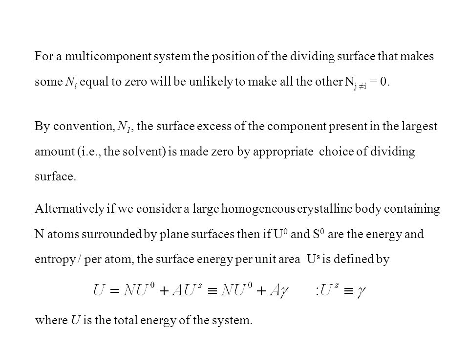 The total energy of the system is given by =0 Gibbs dividing surface set for component 1, other components are not allowed to cause area changes.