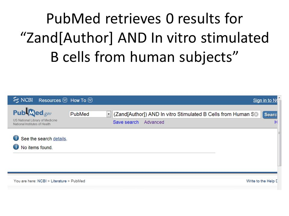 """PubMed retrieves 0 results for """"Zand[Author] AND In vitro stimulated B cells from human subjects"""""""