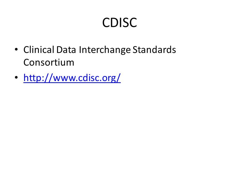 CDISC Clinical Data Interchange Standards Consortium http://www.cdisc.org/