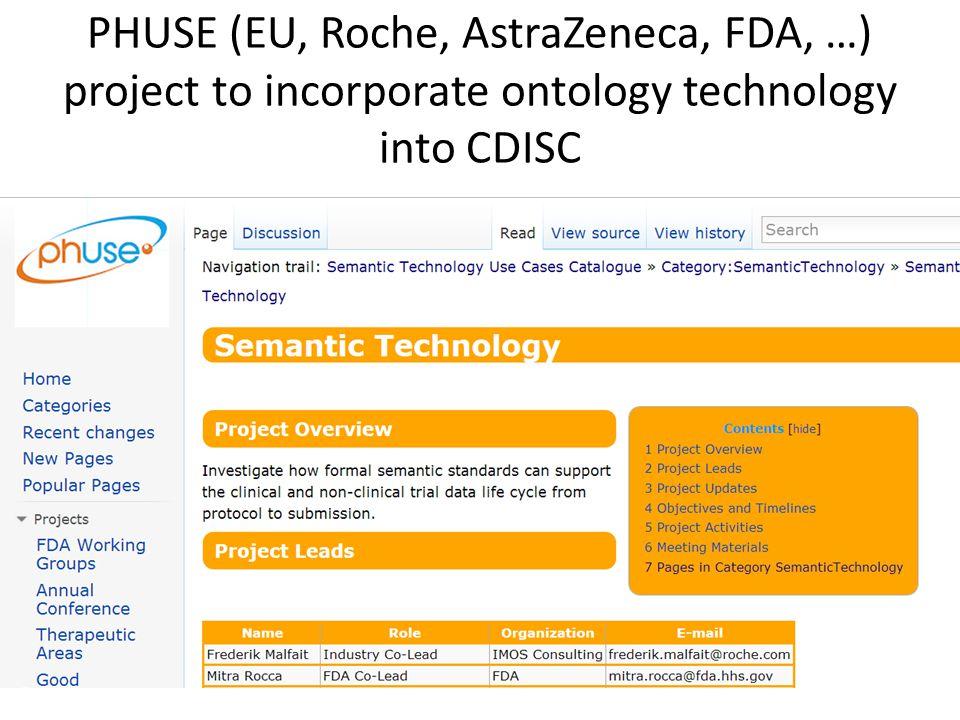 PHUSE (EU, Roche, AstraZeneca, FDA, …) project to incorporate ontology technology into CDISC