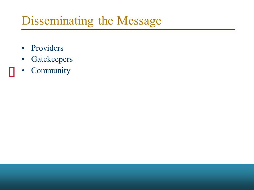 Disseminating the Message Providers Gatekeepers Community
