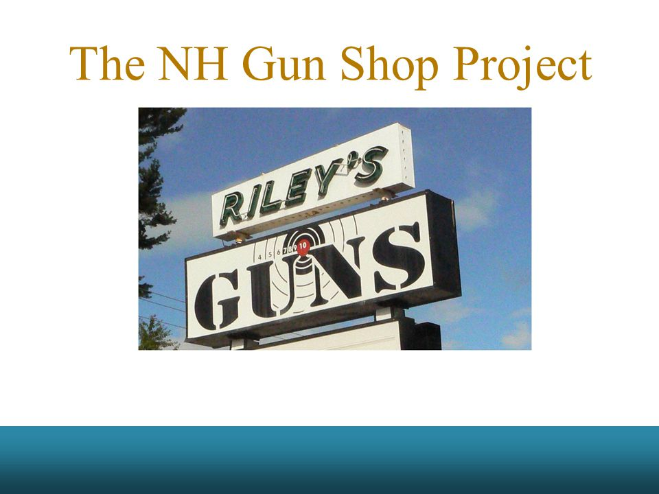 The NH Gun Shop Project