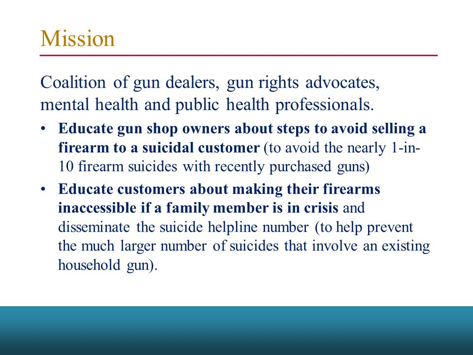 Mission Coalition of gun dealers, gun rights advocates, mental health and public health professionals.