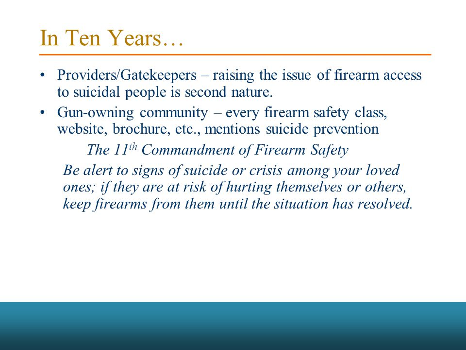 In Ten Years… Providers/Gatekeepers – raising the issue of firearm access to suicidal people is second nature.
