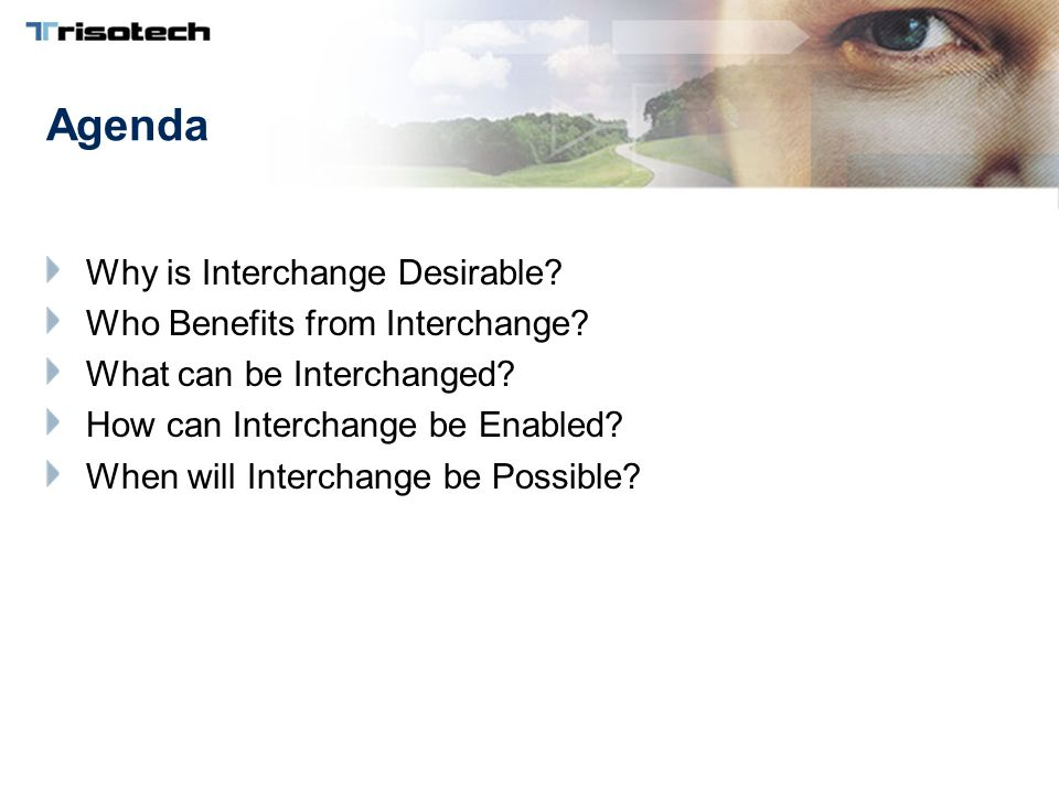 Agenda Why is Interchange Desirable. Who Benefits from Interchange.