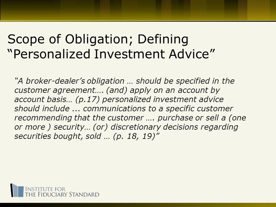 A broker-dealer's obligation … should be specified in the customer agreement….