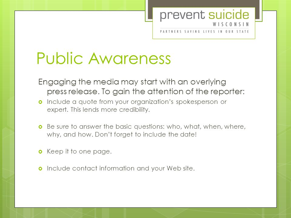 Public Awareness Engaging the media may start with an overlying press release.