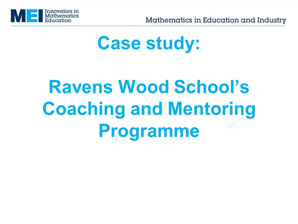Case study: Ravens Wood School's Coaching and Mentoring Programme
