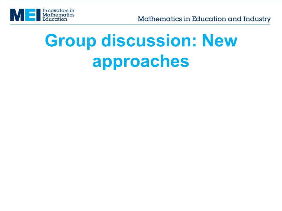 Group discussion: New approaches