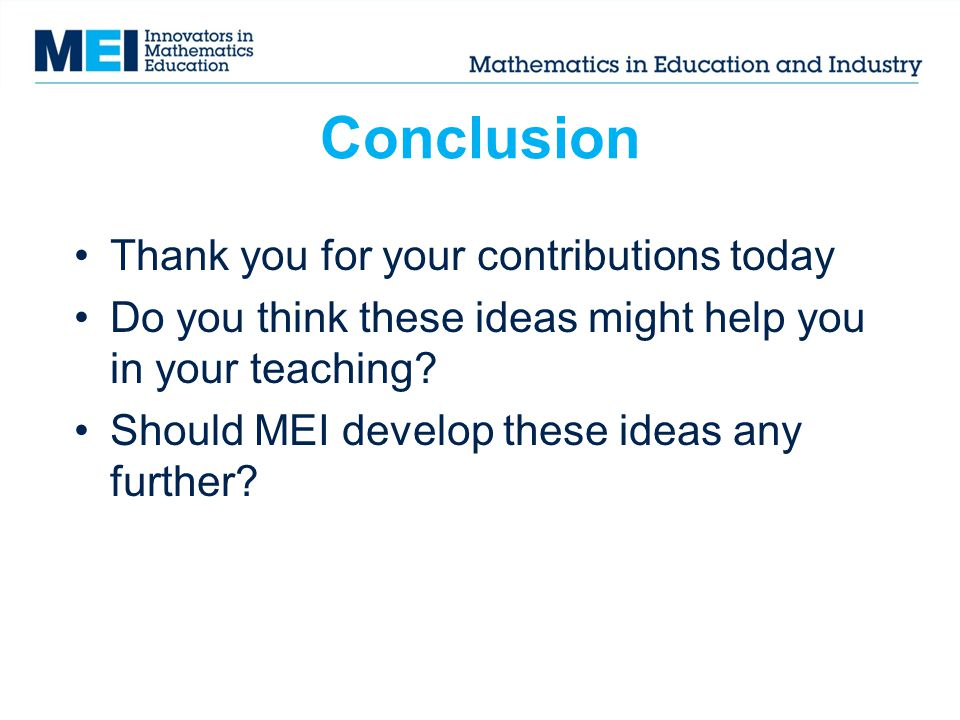 Conclusion Thank you for your contributions today Do you think these ideas might help you in your teaching.
