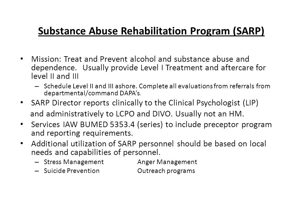 Substance Abuse Rehabilitation Program (SARP) Mission: Treat and Prevent alcohol and substance abuse and dependence.