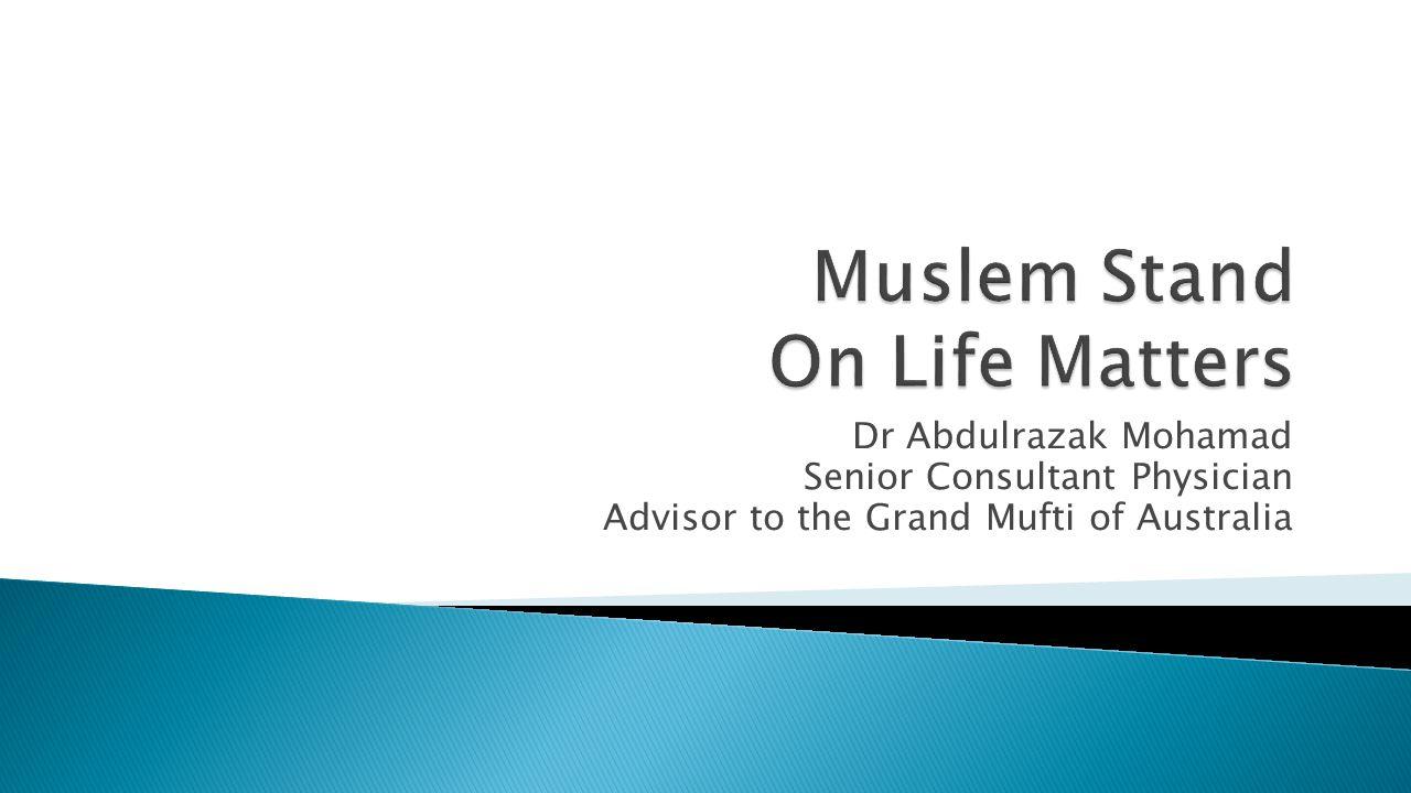Dr Abdulrazak Mohamad Senior Consultant Physician Advisor to the Grand Mufti of Australia
