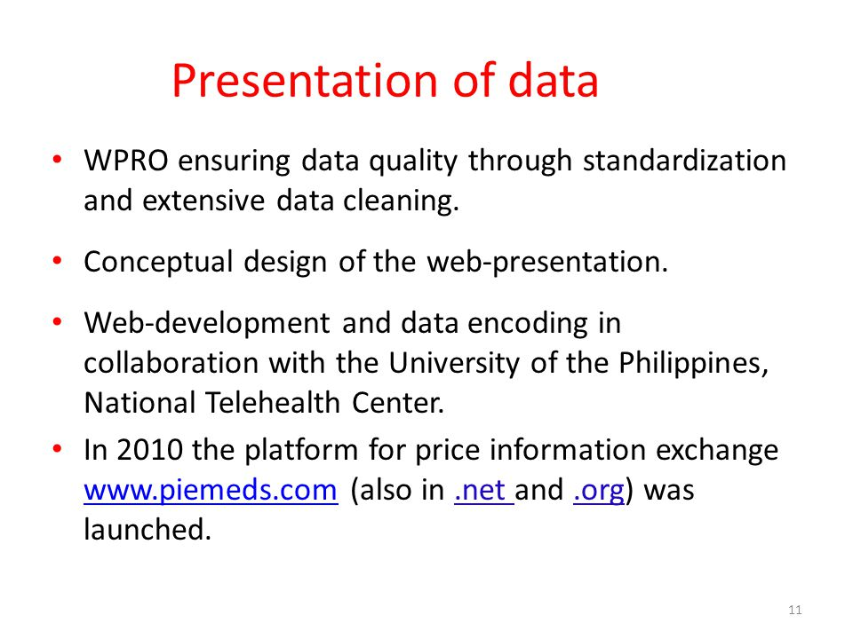 Presentation of data WPRO ensuring data quality through standardization and extensive data cleaning.