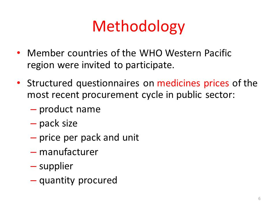 Methodology Member countries of the WHO Western Pacific region were invited to participate.