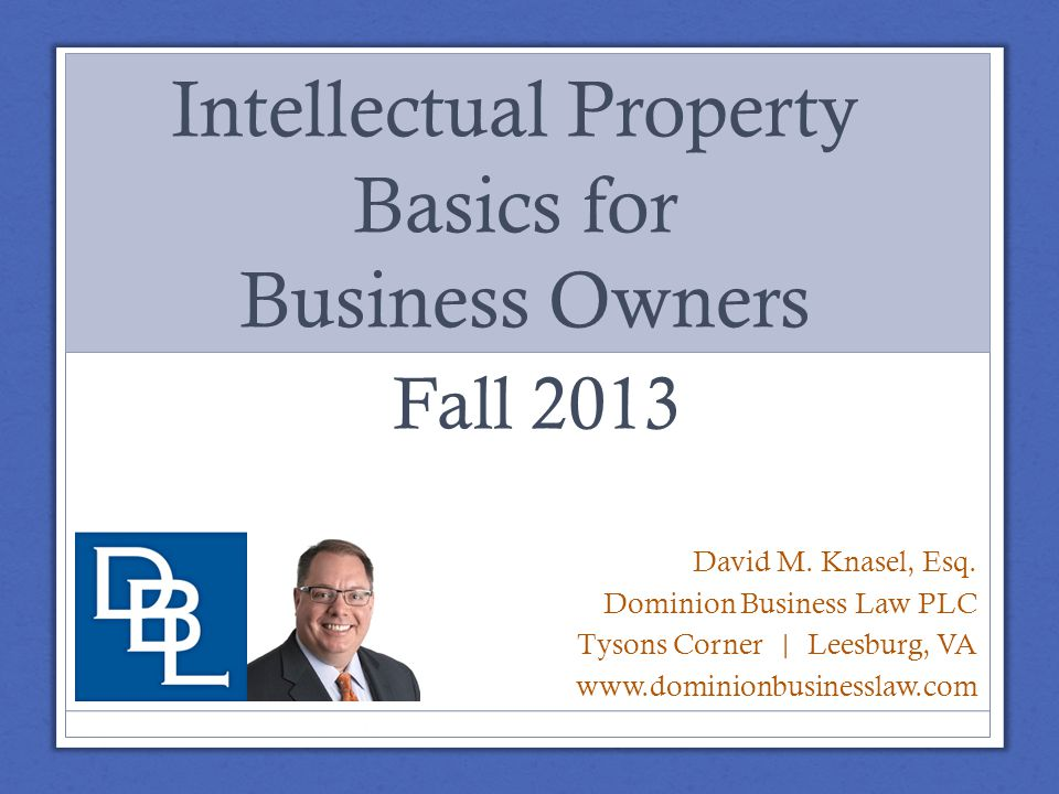 Small Business IP Checklist Company/Product Name, Logo, and Tag Line Check for possible conflicts / infringement Register Trademarks and use proper designation – TM / ® Website Check domain name availability and possible conflicts Confirm ownership of design and content Use proper copyright notice – © 2013 ABC Company.