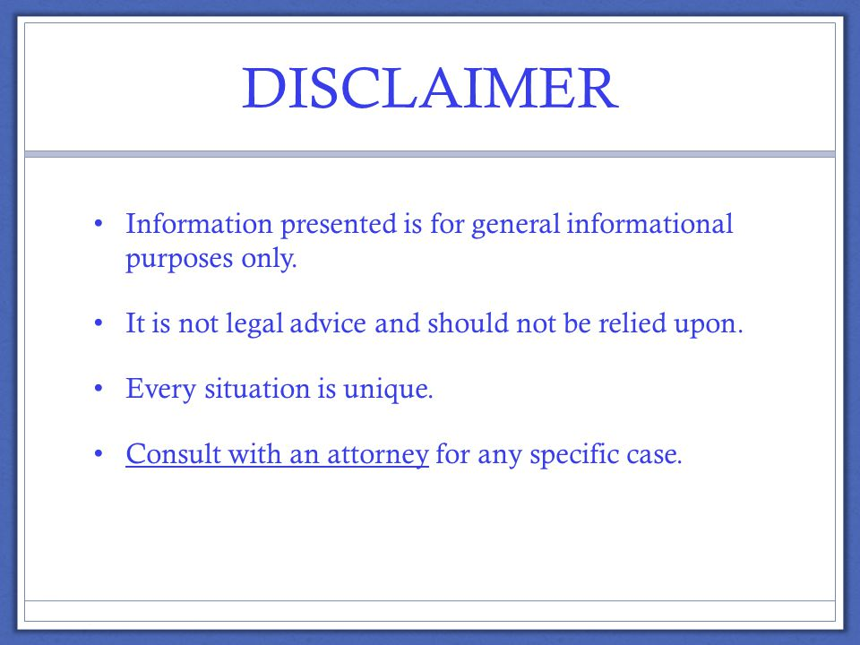 DISCLAIMER Information presented is for general informational purposes only.