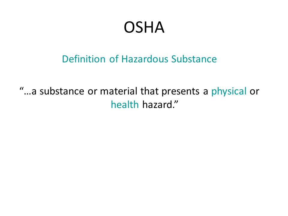 "OSHA Definition of Hazardous Substance ""…a substance or material that presents a physical or health hazard."""