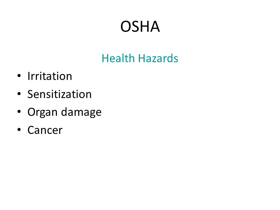 OSHA Health Hazards Irritation Sensitization Organ damage Cancer