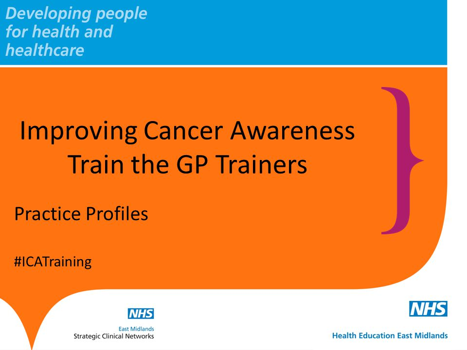 Practice Profiles #ICATraining Improving Cancer Awareness Train the GP Trainers