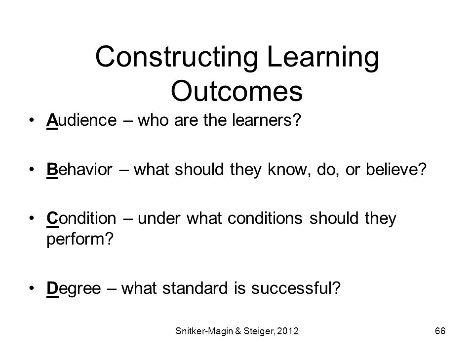 Constructing Learning Outcomes Audience – who are the learners.