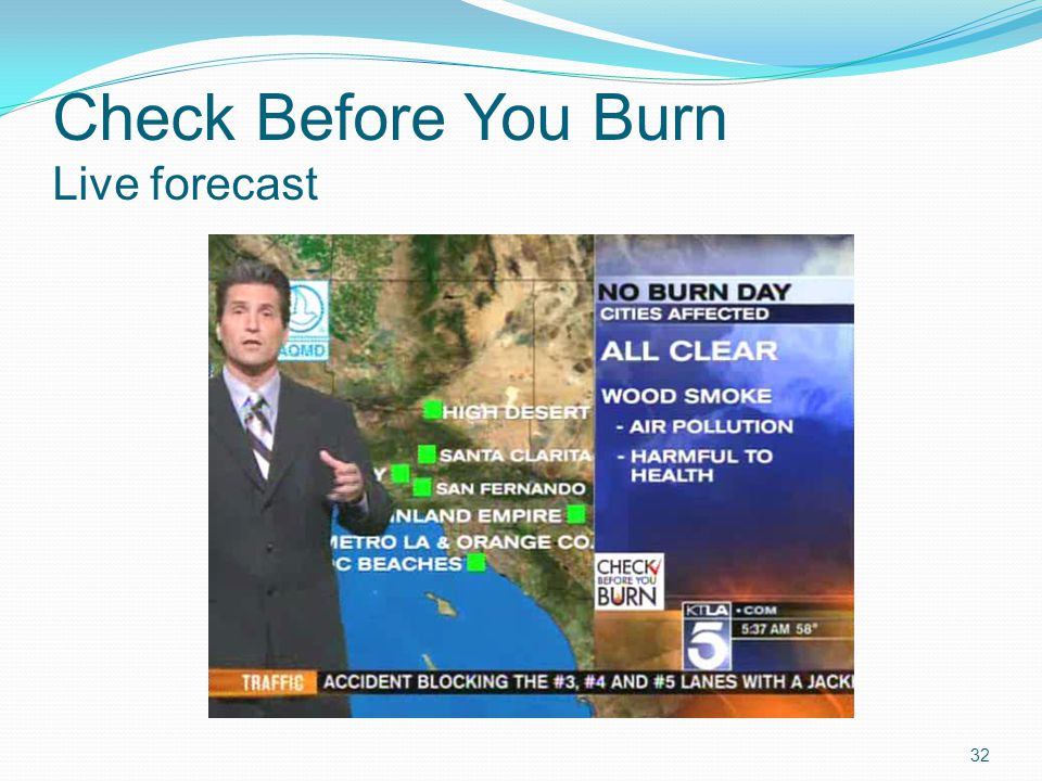 Check Before You Burn Live forecast 32