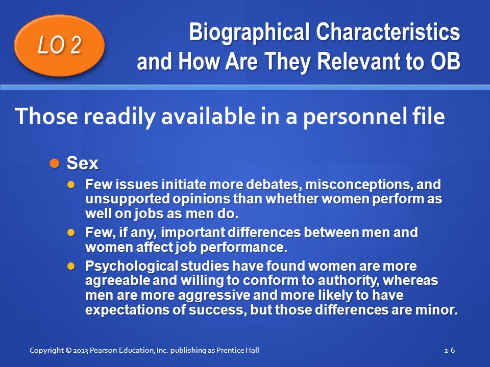 Biographical Characteristics and How Are They Relevant to OB Sex Sex Few issues initiate more debates, misconceptions, and unsupported opinions than w