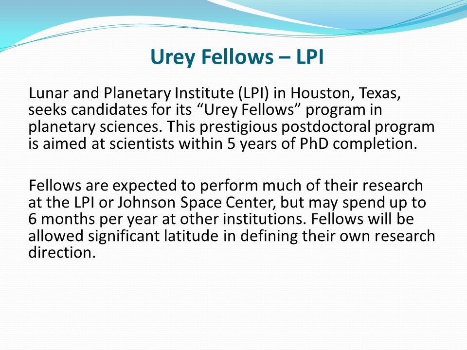 Urey Fellows – LPI Lunar and Planetary Institute (LPI) in Houston, Texas, seeks candidates for its Urey Fellows program in planetary sciences.