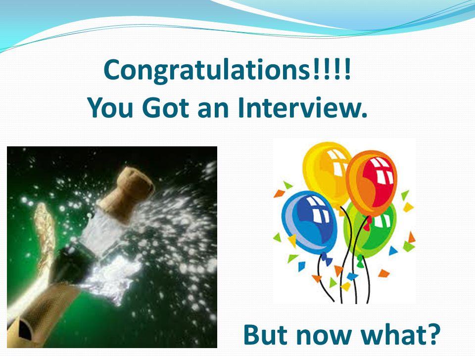 Congratulations!!!! You Got an Interview. But now what?