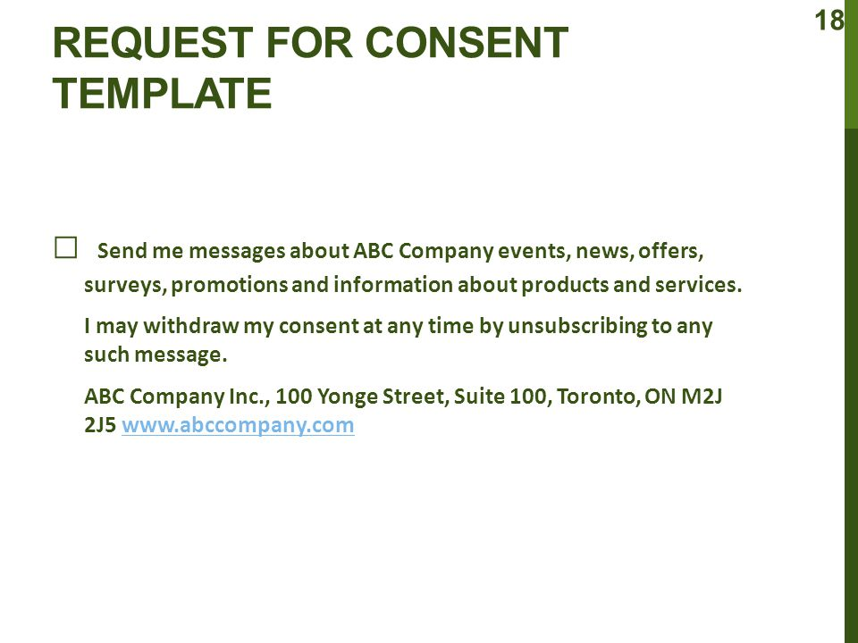 REQUEST FOR CONSENT TEMPLATE □ Send me messages about ABC Company events, news, offers, surveys, promotions and information about products and services.