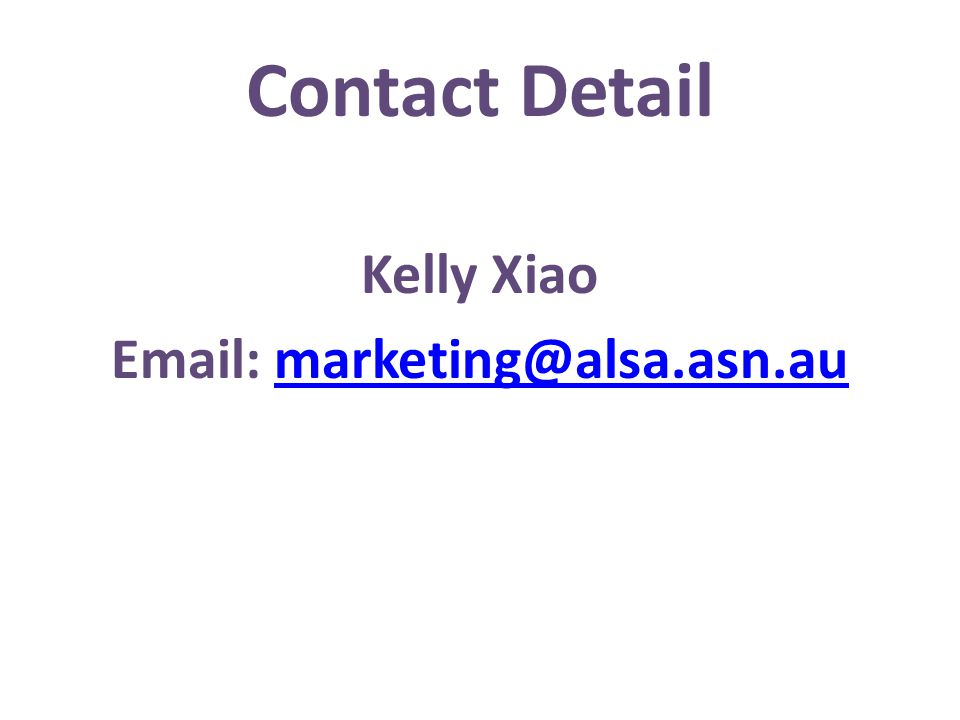 Contact Detail Kelly Xiao Email: marketing@alsa.asn.aumarketing@alsa.asn.au