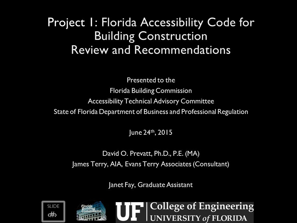 SLIDE ‹#› Florida Accessibility Code for Building Construction Review and Recommendations Items Not Needing to be Changed 12 of the 21 FL Specific Items do not need to be revised by the FBC Examples: – Access aisle width should remain 44 min.