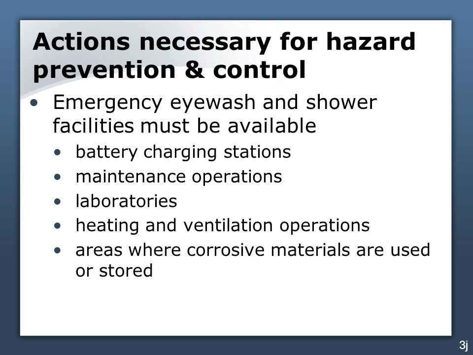 Actions necessary for hazard prevention & control Emergency eyewash and shower facilities must be available battery charging stations maintenance oper