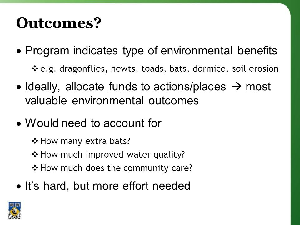 Outcomes.  Program indicates type of environmental benefits  e.g.