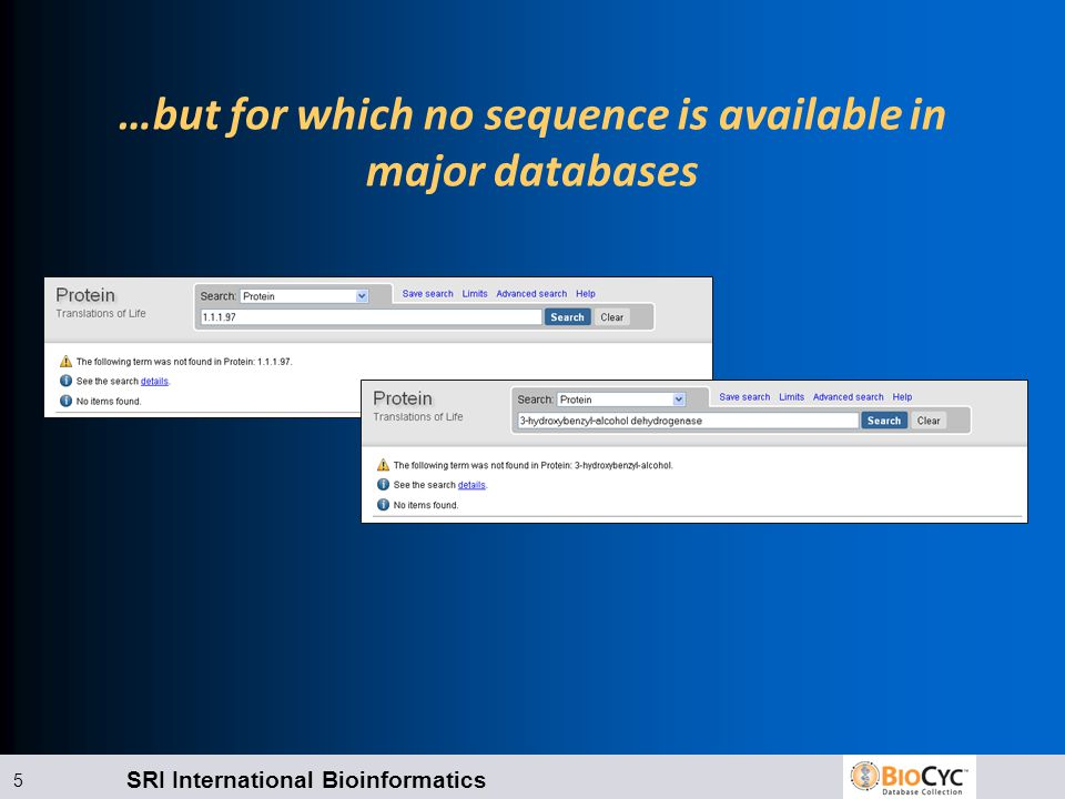 SRI International Bioinformatics 5 …but for which no sequence is available in major databases