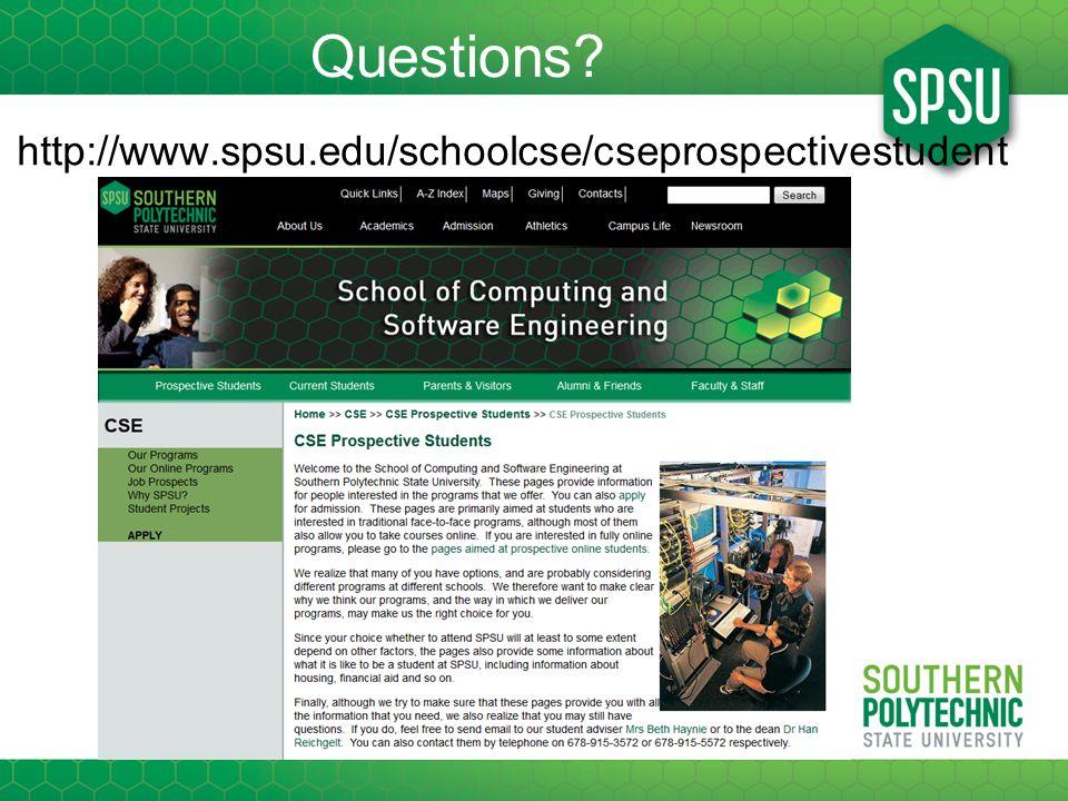 Questions http://www.spsu.edu/schoolcse/cseprospectivestudent s/index.htm